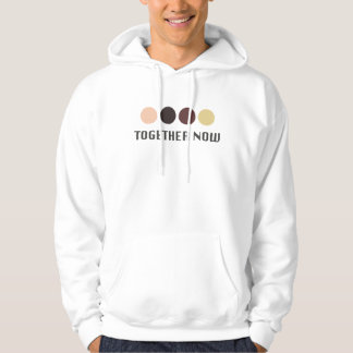 TOGETHER NOW HOODIE