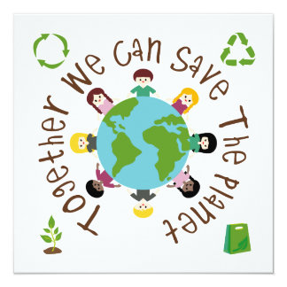 "Together We Can Save the Planet 5.25"" Square Invitation Card"