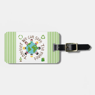Together We Can Save the Planet Luggage Tag