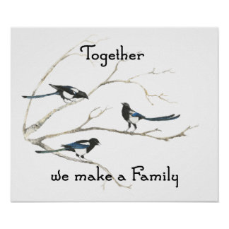 Together we make Family  Magpie Bird Quote Poster