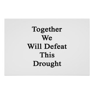 Together We Will Defeat This Drought Poster