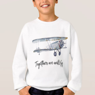 Together we will fly sweatshirt
