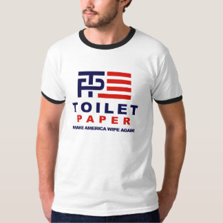 Toilet Paper - Make America Wipe Again - -  T-Shirt