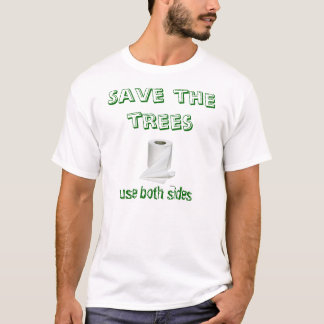 Toilet_paper, Save the trees, use both sides T-Shirt