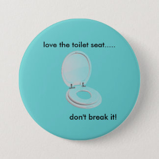 toilet-seat, love the toilet seat....., don't b... 3 inch round button