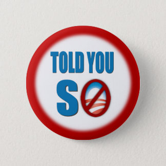 Told You So 2 Inch Round Button