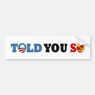 Told You So Bumper Sticker
