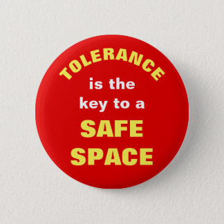 TOLERANCE is the key to a SAFE SPACE 2 Inch Round Button