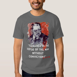 Tolerance is the Virtue of the Man Without Convict Tshirt
