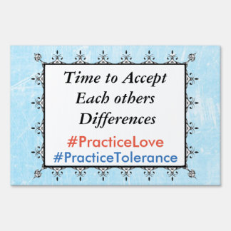 Tolerance, Love & Acceptance Protest Yard Sign