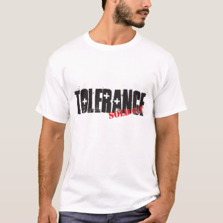 Tolerance sold out. T-Shirt
