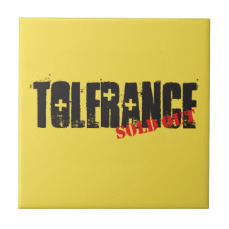 Tolerance sold out. tile