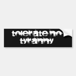 Tolerate No Tyranny Bumper Sticker