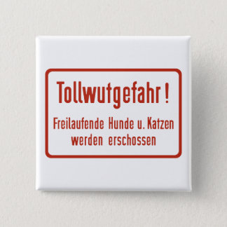 Tollwutgefahr Schild / Rabies Area Sign 2 Inch Square Button