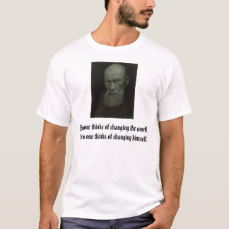 Tolstoy, Everyone thinks of changing the world,... T-Shirt