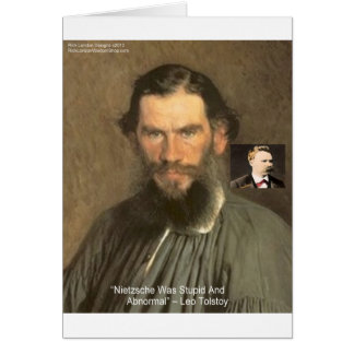 "Tolstoy ""Nietzsche = Stupid"" Quote Gifts Tees Etc Greeting Card"