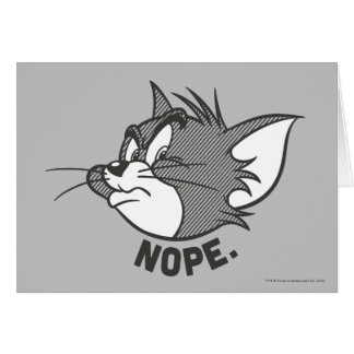 Tom And Jerry | Tom Says Nope Card