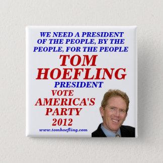 Tom Hoefling for President 2012 2 Inch Square Button