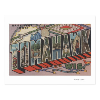 Tomahawk, Wisconsin - Large Letter Scenes Postcard
