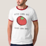 Tomatoes gonna tomate Funny Shirt