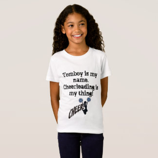 Tomboy is my name. Cheerleading is my thing T-Shirt