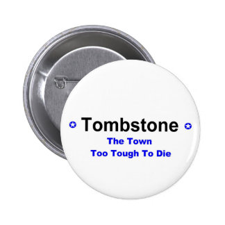 Tombstone Arizona 2 Inch Round Button