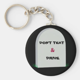 tombstone, DON'T TEXT, &, DRIVE keychain