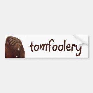 tomfoolery bumper sticker