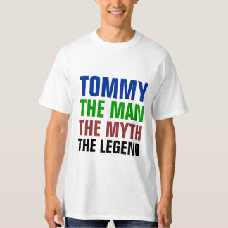 Tommy the man, the myth, the legend T-Shirt