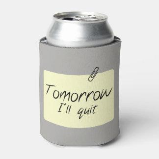 Tomorrow I'll stop Can Cooler