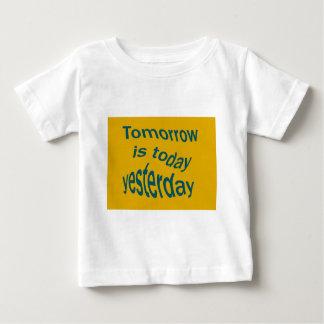 Tomorrow is... baby T-Shirt