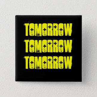 Tomorrow-The Shakespeare Series- McBeth 2 Inch Square Button