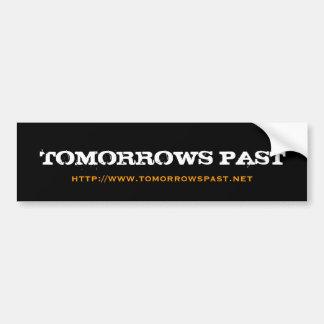 TOMORROWS PAST bumper sticker