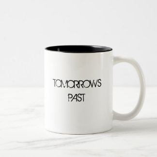 TOMORROWS PAST mug