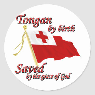 Tongan by birth saved by the grace of God Round Sticker