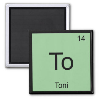 Toni Name Chemistry Element Periodic Table Magnets