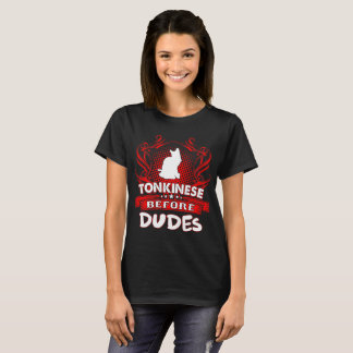 Tonkinese Before Dudes Pets Love Tshirt