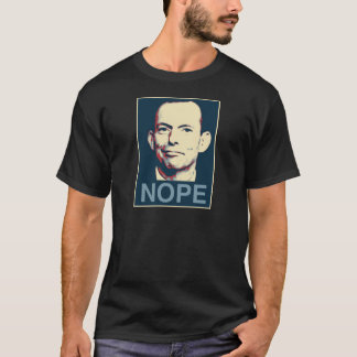 Tony Abbott - Nope T-Shirt
