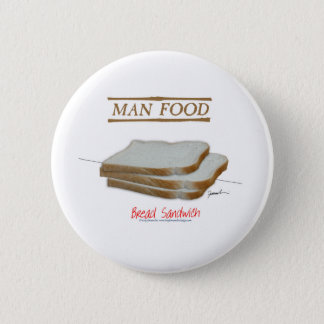 Tony Fernandes's Man Food - bread sandwich 2 Inch Round Button