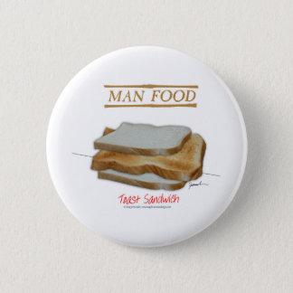 Tony Fernandes's Man Food - toast sandwich 2 Inch Round Button