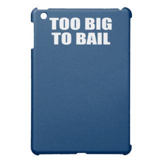 TOO BIG TO BAIL CASE FOR THE iPad MINI