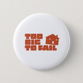 Too Big To Fail 2 Inch Round Button