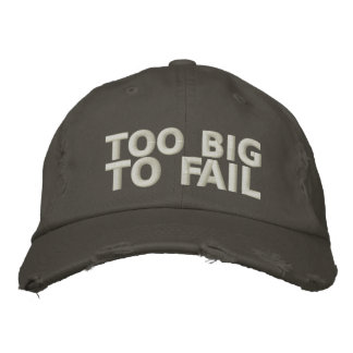Too Big To Fail Embroidered Hat