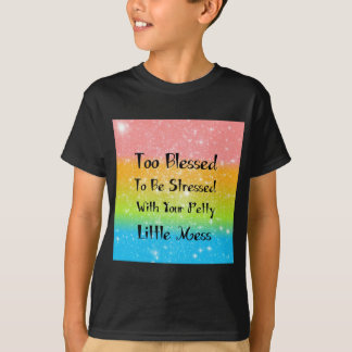 Too Blessed to Be Stressed #1 T-Shirt