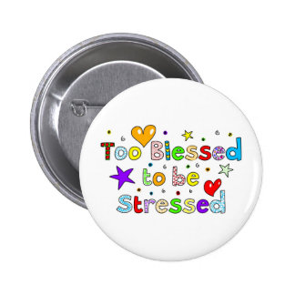 Too Blessed to be Stressed 2 Inch Round Button