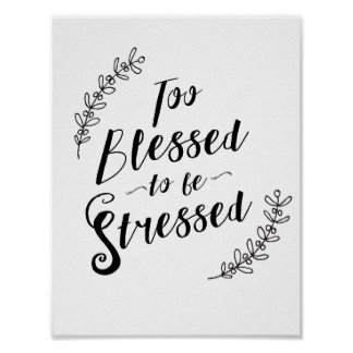 Too Blessed to be Stressed Christian Typography Poster