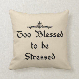 Too Blessed to be Stressed Farmhouse Throw Pillow