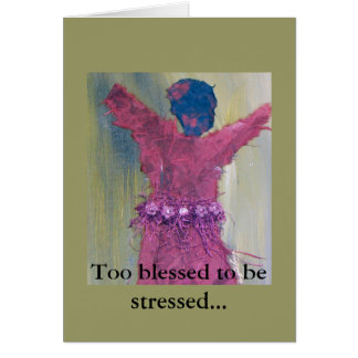 Too Blessed To Be Stressed Greeting Card