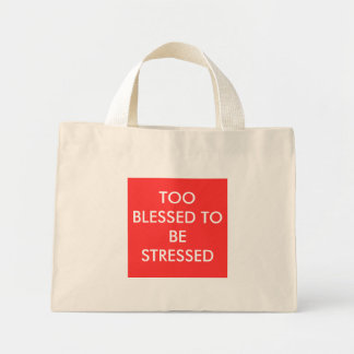 TOO BLESSED TO BE STRESSED MINI TOTE BAG