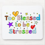 Too Blessed to be Stressed Mouse Mat